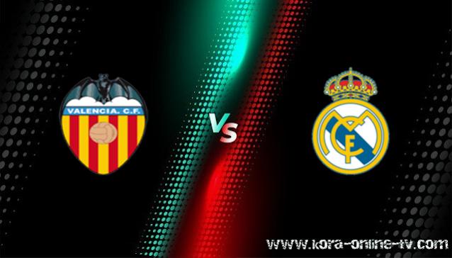 مشاهدة مباراة ريال مدريد وفالنسيا بث مباشر الدوري الاسباني