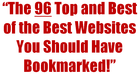 The 96 Top and Best of the Best Websites You Should Have Bookmarked