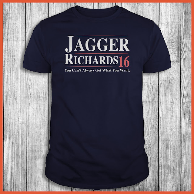 Jagger Richards 16 You Can't Always Get What You Want Shirt
