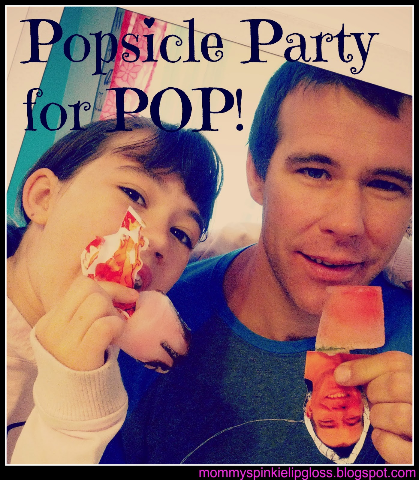 Popsicle party personalized popsicles for Dad