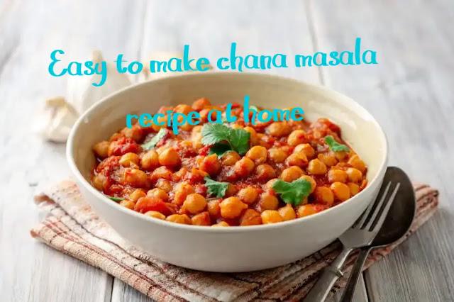 Easy to make chana masala recipe at home