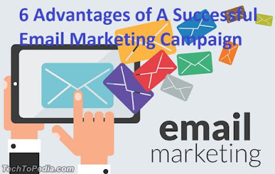 6 Advantages of A Successful Email Marketing Campaign