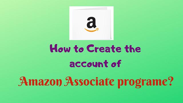 How to Create the account of Amazon Associate programe? --Tech Teacher Debashree