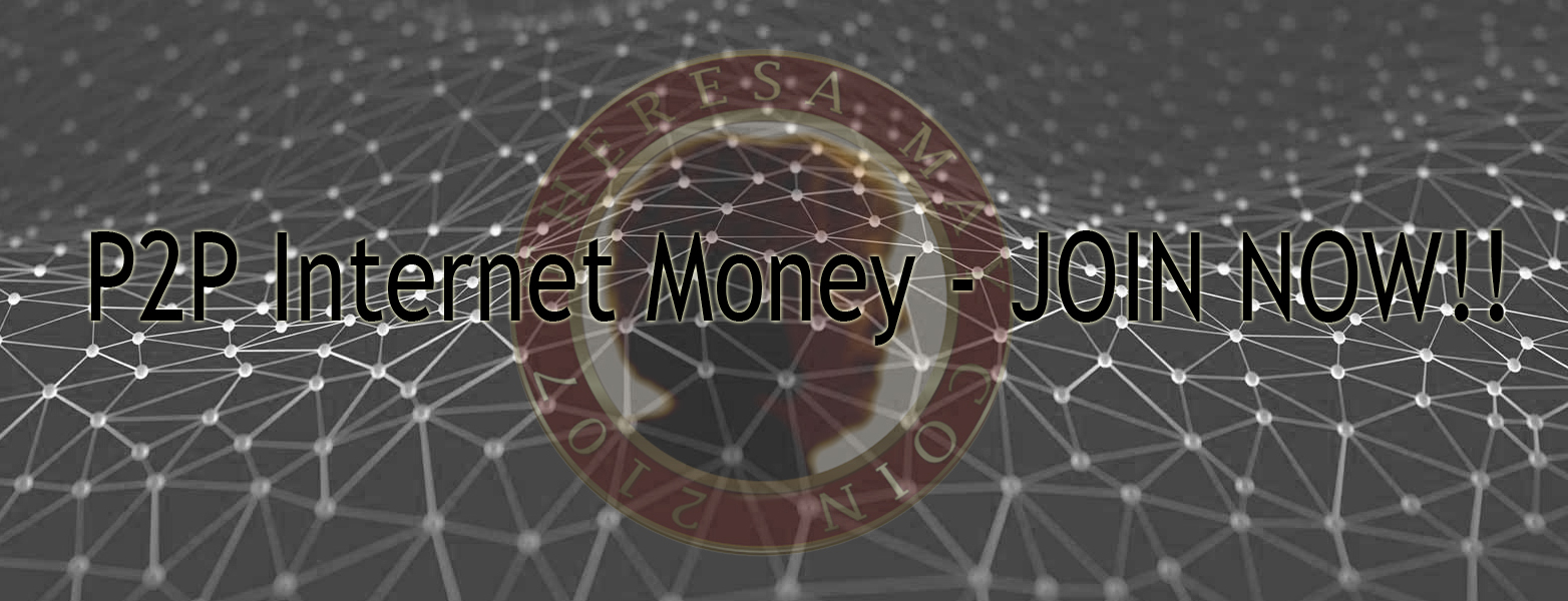 P2P Interenet Money | Theresamaycoin