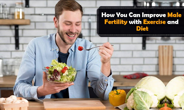 How You Can Increase Male Fertility with Exercise and Diet