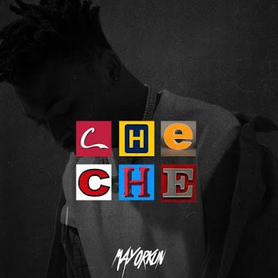 Mayorkun Che Che ART - MUSIC: Mayorkun – Che Che