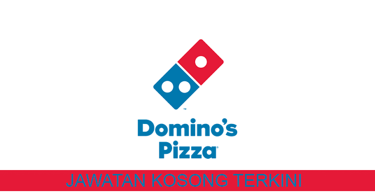 Kekosongan terkini di Domino's Pizza Malaysia