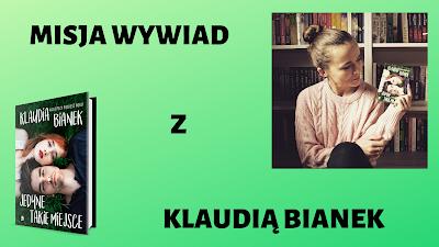 Misja Wywiad z Klaudią Bianek