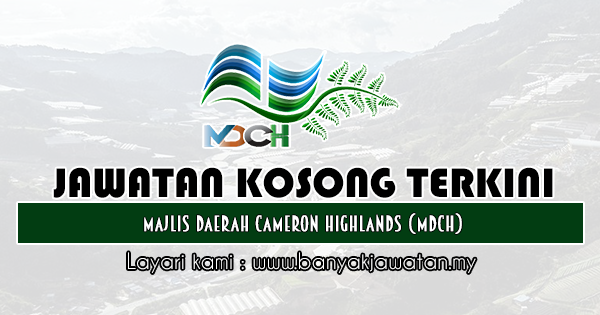 Jawatan Kosong 2019 di Majlis Daerah Cameron Highlands (MDCH)
