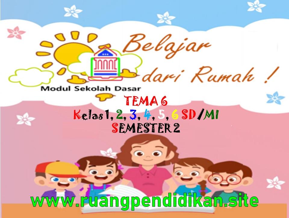 Modul BDR Kota Tasikmalaya Semester 2 Tema 6