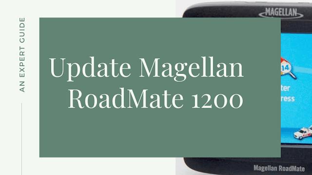 How to Update the Magellan RoadMate 1200 GPS?