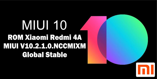 Download ROM Xiaomi Redmi 4A MIUI V10.2.1.0.NCCMIXM Global Stable