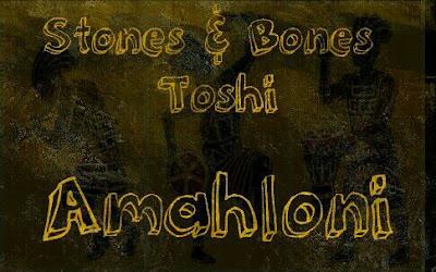 Stones & Bones Feat. Toshi - Amahloni
