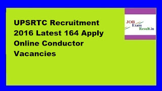 UPSRTC Recruitment 2016 Latest 164 Apply Online Conductor Vacancies