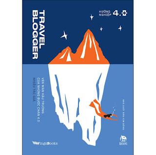 Travel Blogger - Vén Màn Hậu Trường Của Những Bước Chân 4.0 ebook PDF-EPUB-AWZ3-PRC-MOBI