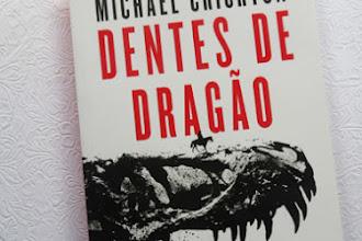 [Resenha]: Dentes de Dragão - Michael Crichton