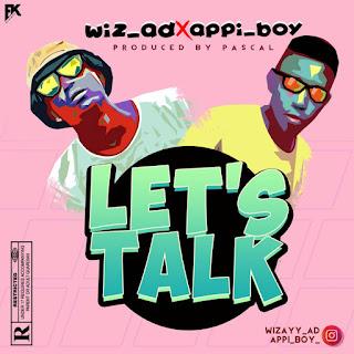 WizAD Ft. Appiboy - Let's Talk (Prod. Pascal)