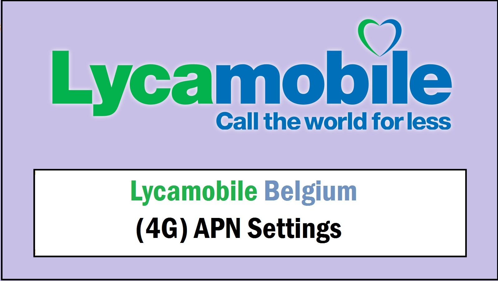 Lycamobile Belgium (4G) APN Settings