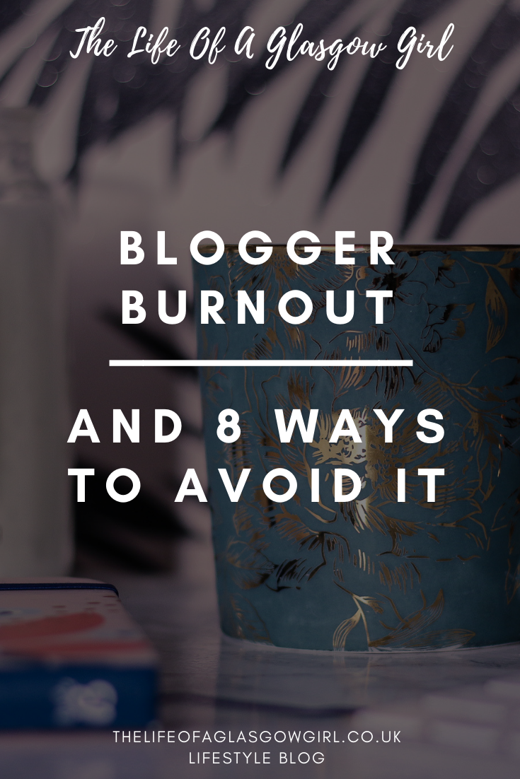 Pinterest graphic for Blogger burnout and 8 ways to avoid it blog post on Thelifeofaglasgowgiel.co.uk