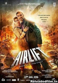 Airlift (2016) Full Movie Download 480p 720 1080p