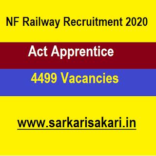 NF Railway Recruitment 2020 - Act Apprentice (4499 Posts) Apply Online