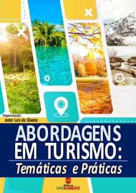 Abordagens em Turismo: Temáticas e Práticas