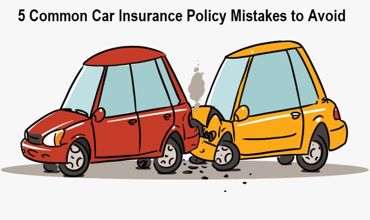 Car Insurance Policy Mistakes to Avoid