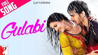 गुलाबी Gulabi Lyrics -  Shuddh Desi Romance