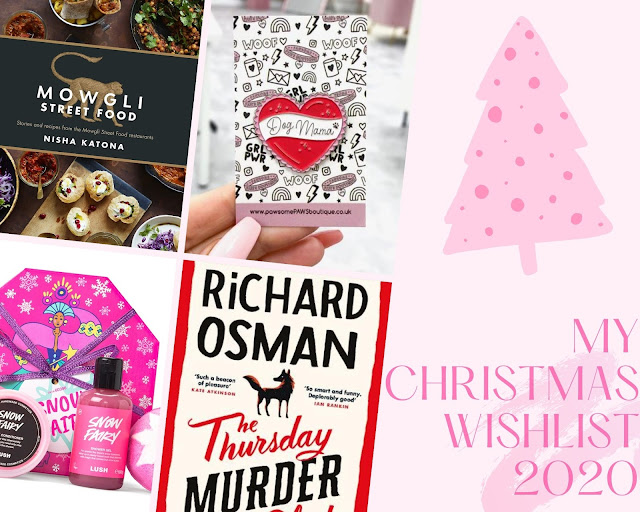 Collage with pink background, the text My Christmas Wishlist 2020. Mowgli Street Food recipe book cover, The Thursday Murder Club book cover, Dog Mama pin, Lush Snow Fairy gift set
