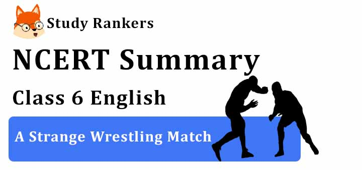 A Strange Wrestling Match Class 6 English Summary