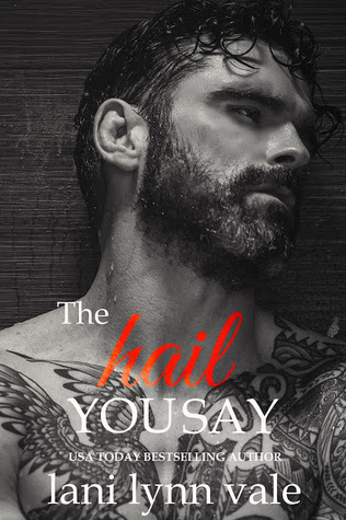 The Hail You Say by Lani Lynn Vale