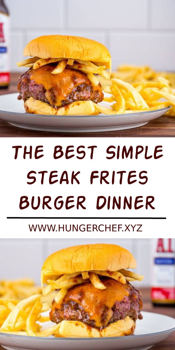 The Best Simple Steak Frites Burger Dinner Recipe | Dinner Recipes Healthy, Dinner Recipes Easy, Dinner Recipes For Family, Dinner Recipes Steak, Dinner Recipes For Two, Dinner Recipes Crockpot, Dinner Recipes Chicken, Dinner Recipes With Ground Beef, Dinner Recipes Burgers, #burgers #burgersrecipe #dinner #appetizers #bestrecipe #dinnerrecipe #steak #frites #simpe #burger #steakfrites #bestrecipes #recipeoftheday