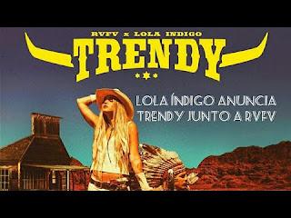 LETRA Trendy RVFV ft Indigo