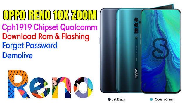 Download Rom Official / Flashing Oppo Reno 10x Zoom Cph1919 Qualcomm Lupa Password, Pola, Demo live