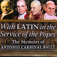 """Book Review: """"With Latin in the Service of the Popes"""" The Memoirs of Antonio Cardinal Bacci (1885-1971)"""