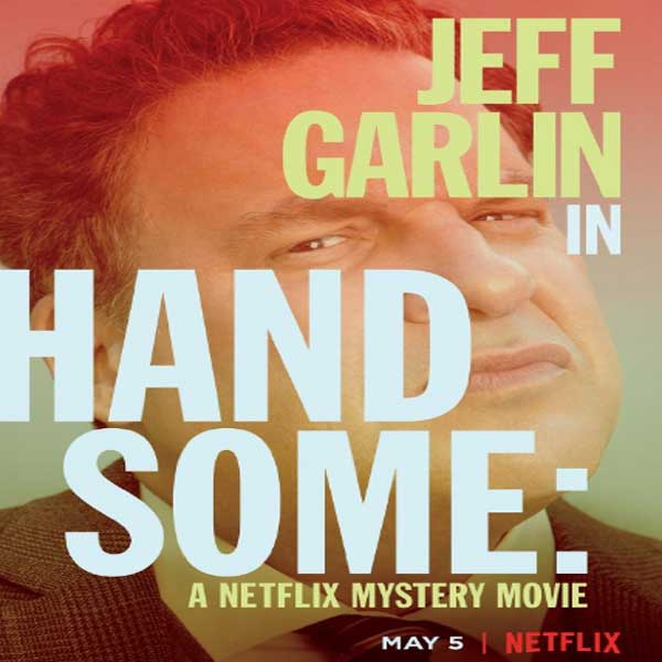 Handsome: A Netflix Mystery Movie, Handsome: A Netflix Mystery Movie Synopsis, Handsome: A Netflix Mystery Movie Trailer, Handsome: A Netflix Mystery Movie Review, Poster Handsome: A Netflix Mystery Movie
