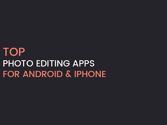 افضل تطبيقات لتعديل الصور للاندوريد والايفون
