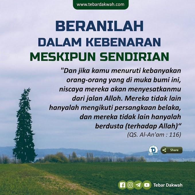 BERANILAH DALAM KEBENARAN, MESKIPUN SENDIRIAN