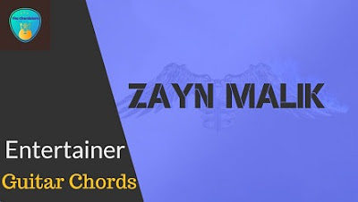 ENTERTAINER Guitar Chords ACCURATE | ZAYN MALIK | Iracus Falls