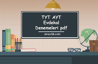 TYT AYT Evdekal Denemeleri pdf