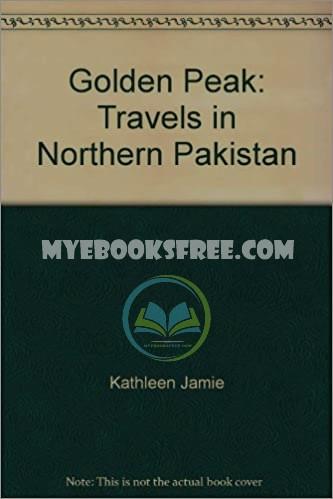 The Golden Peak: A Travel PDF Book by Kathleen Jamie