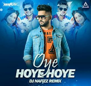 OYE HOYE HOYE ( JASSIE GILL) - DJ NAFIZZ REMIX