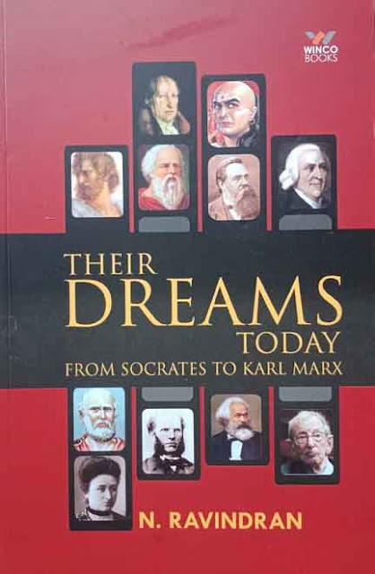THEIR DREAMS TODAY FROM SOCRATES TO KARL MARX      By N. RAVINDRAN