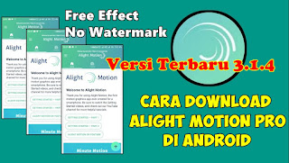 Cara Download Alight Motion Pro Di Android Free Effect No Watermark