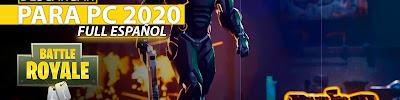 Como Descargar Fortnite para PC 2020 Ultima Versión FULL ESPAÑOL