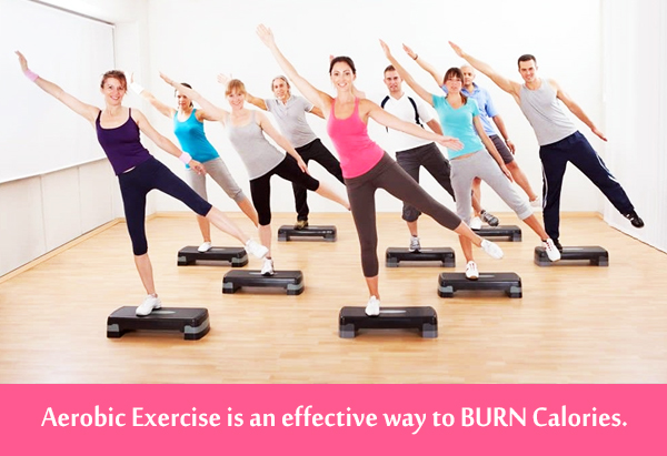 Aerobic Exercise is an effective way to BURN Calories.