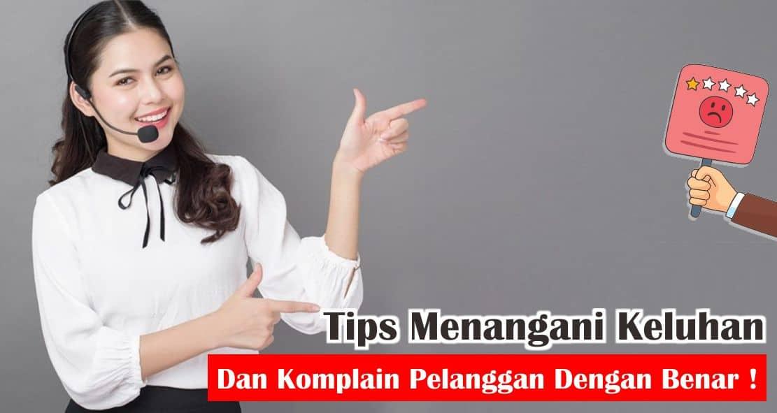 Tips Menangani Keluhan dan Komplain Pelanggan Dengan Benar !