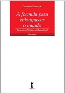 A-Fórmula-Para-Enlouquecer-o-Mundo-Cartas-de-Um-Terráqueo-ao-Planeta-Brasil-Vol-III
