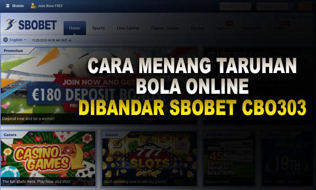 Cara Menang Taruhan Bola Online di Bandar SBObet