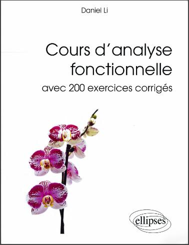 Livre : Cours d'analyse fonctionnelle, Avec 200 exercices corrigés – Daniel Li PDF